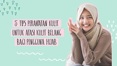 5 Tips Perawatan Kulit untuk Atasi Kulit Belang Bagi Pengguna Hijab